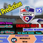 Football Prediction: Energetik-BGU II VS Minsk II